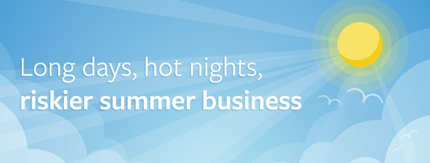 """White text reading """"Long days, hot nights, riskier summer business"""" behind a blue sky with yellow sun background"""