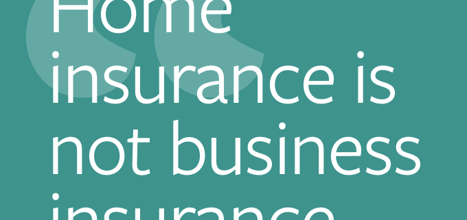 Home insurance is not business insurance image